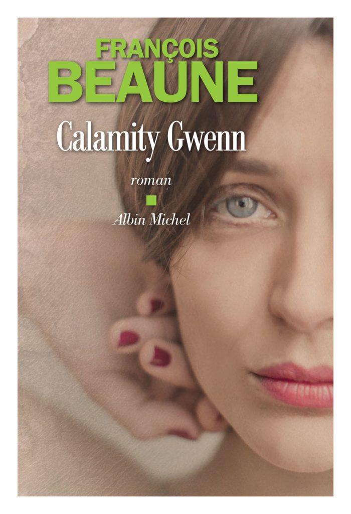 François Beaune, Calamity Gwenn