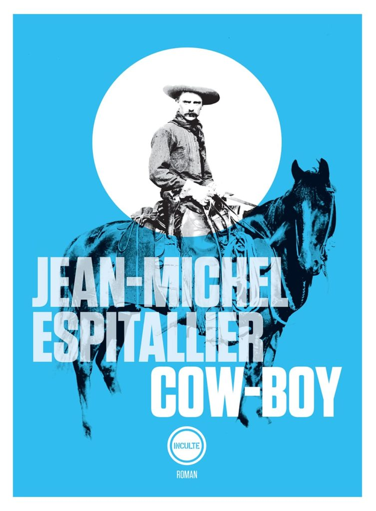 Jean-Michel Espitallier, Cow-boy