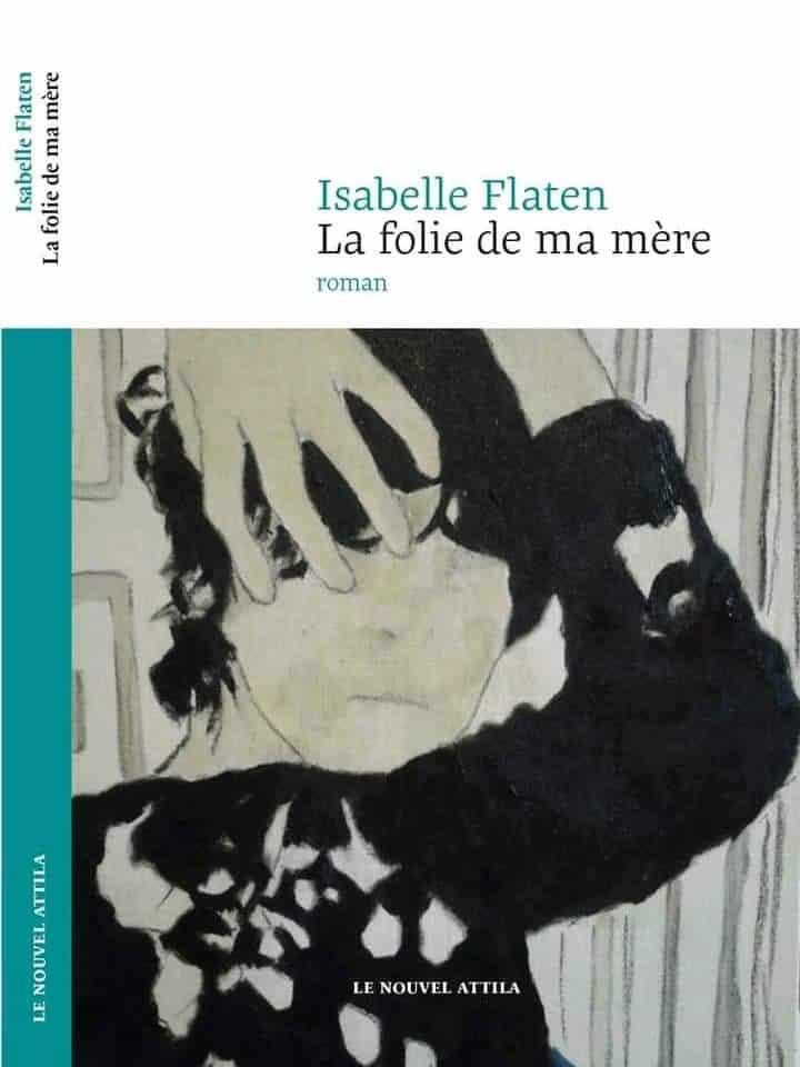 Isabelle Flaten, La Folie de ma mère