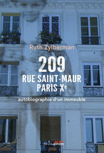 Ruth Zylberman, 209 rue Saint-Maur, Autobiographie d'un immeuble