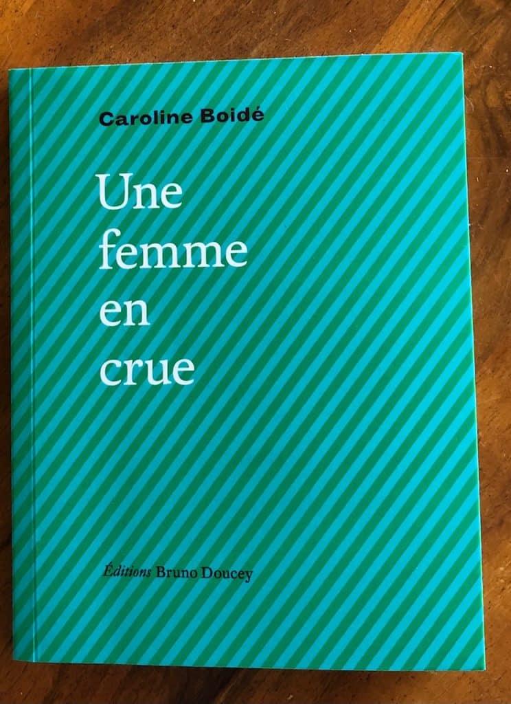 Caroline Boidé, Une femme en crue