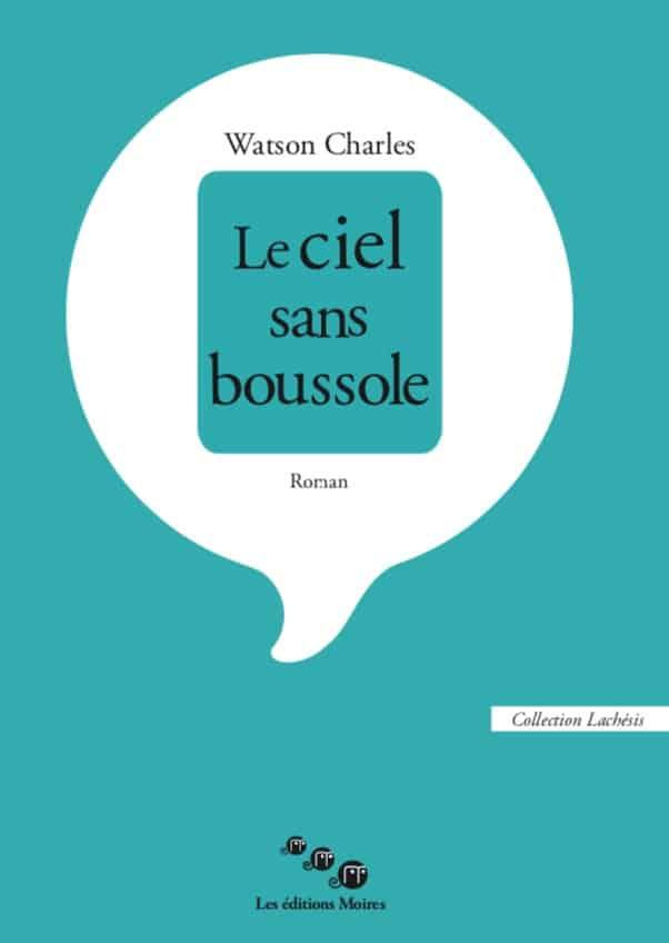 Watson Charles, Le ciel sans boussole