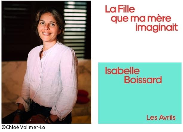 Isabelle Boissard, La fille que ma mère imaginait
