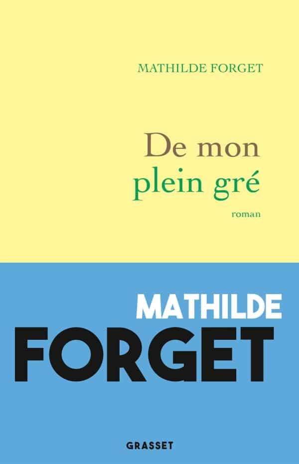 Mathilde Forget, De mon plein gré