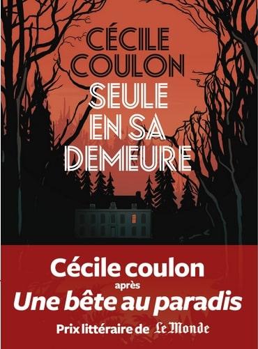 Cécile Coulon, Seule en sa demeure